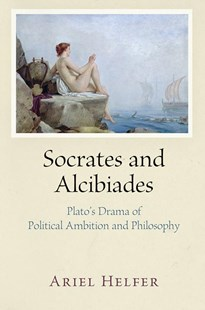 Socrates and Alcibiades by Ariel Helfer (9780812249132) - HardCover - Philosophy Modern