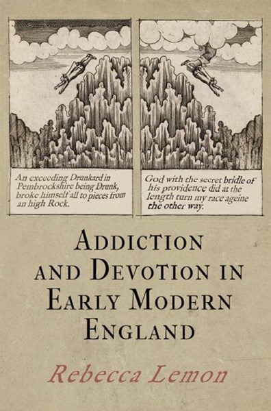 Addiction and Devotion in Early Modern England