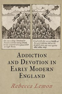 Addiction and Devotion in Early Modern England by Rebecca Lemon (9780812249965) - HardCover - Reference