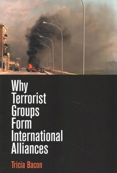 Why Terrorist Groups Form International Alliances