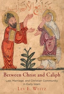 Between Christ and Caliph by Lev E. Weitz (9780812250275) - HardCover - History Ancient & Medieval History
