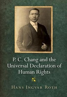 P. C. Chang and the Universal Declaration of Human Rights by Hans Ingvar Roth (9780812250565) - HardCover - Biographies Political