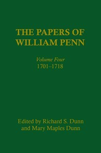 The Papers of William Penn, Volume 4 by William Penn, Richard S. Dunn, Mary Maples Dunn (9780812280500) - HardCover - Biographies General Biographies
