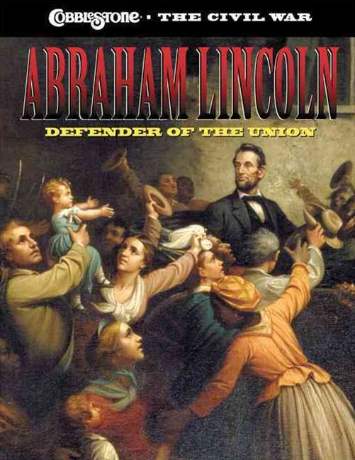 Abraham Lincoln: Defender of the Union