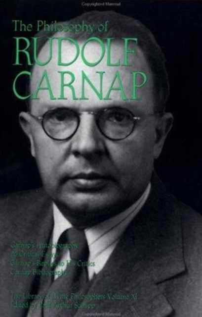 The Philosophy of Rudolf Carnap, Volume 11