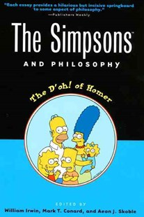 The Simpsons and Philosophy by William Irwin, Mark T. Conard, Aeon J. Skoble (9780812694338) - PaperBack - Entertainment Film Writing