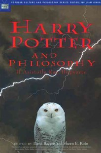 Harry Potter and Philosophy by David Baggett, Shawn E. Klein, William Irwin (9780812694550) - PaperBack - Philosophy