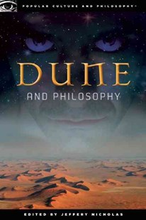 Dune and Philosophy by Jeffrey Nicholas (9780812697155) - PaperBack - Entertainment Film Writing