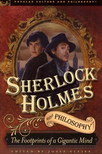 Sherlock Holmes and Philosophy by Josef Steiff (9780812697315) - PaperBack - Entertainment Film Theory