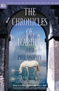 (ebook) Chronicles of Narnia and Philosophy - Philosophy Modern