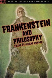 Frankenstein and Philosophy by Nicolas Michaud (9780812698367) - PaperBack - Entertainment Film Writing