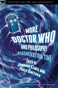 (ebook) More Doctor Who and Philosophy - Entertainment Film Writing