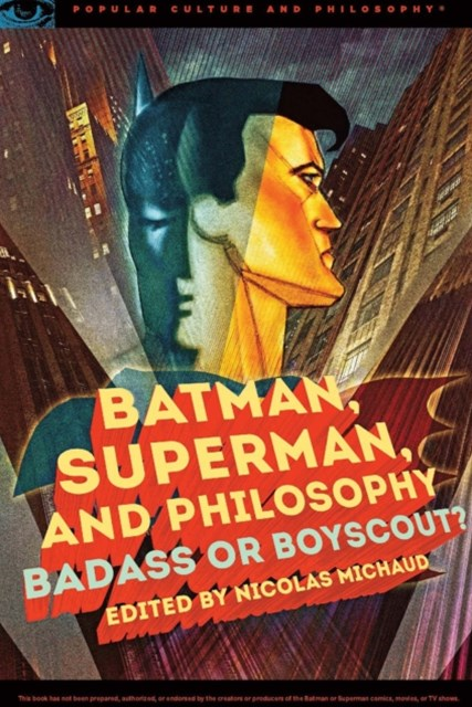 (ebook) Batman, Superman, and Philosophy