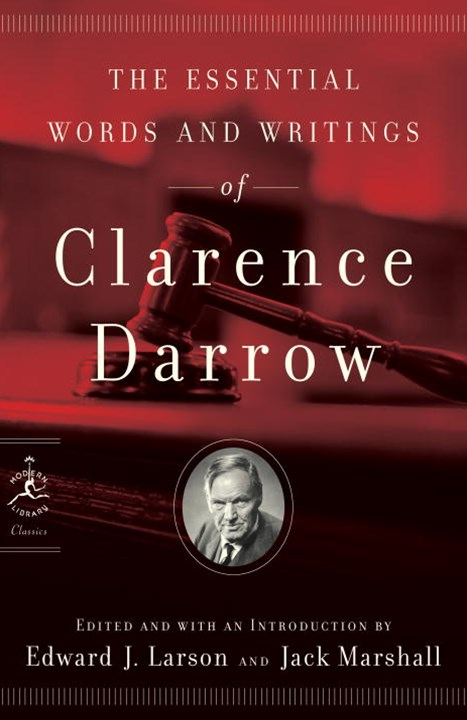 The Essential Words And Writings Of Clarence Darrow