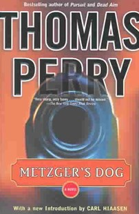 Metzger's Dog by Perry, Thomas, Thomas Perry, Carl Hiaasen (9780812967746) - PaperBack - Crime Mystery & Thriller