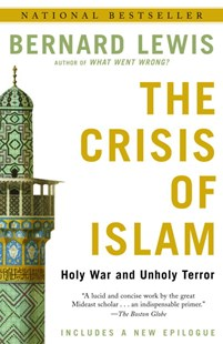 The Crisis of Islam by Bernard Lewis, Bernard Lewis (9780812967852) - PaperBack - History Middle Eastern