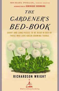 The Gardener's Bed-Book by Richardson Wright, Richardson Wright, Allen Lacy, Dominique Browning (9780812968736) - PaperBack - Home & Garden Gardening