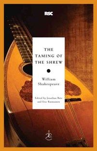 The Taming of the Shrew by William Shakespeare, Jonathan Bate, Eric Rasmussen (9780812969290) - PaperBack - Poetry & Drama