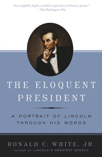 The Eloquent President by Ronald C. White (9780812970463) - PaperBack - Biographies Political
