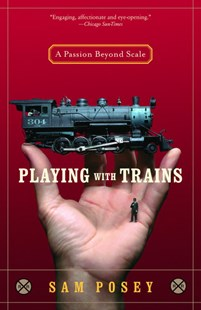 Playing with Trains by Sam Posey (9780812971262) - PaperBack - Biographies General Biographies