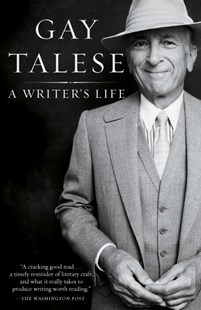 A Writer's Life by Gay Talese (9780812977288) - PaperBack - Biographies General Biographies