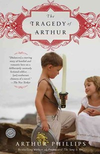 The Tragedy of Arthur by Arthur Phillips (9780812977929) - PaperBack - Modern & Contemporary Fiction General Fiction