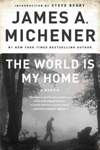 The World Is My Home by James A. Michener, Steve Berry (9780812978131) - PaperBack - Biographies General Biographies