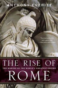 The Rise of Rome by Anthony Everitt (9780812978155) - PaperBack - History Ancient & Medieval History