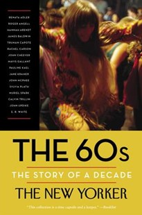 The 60s by New Yorker Magazine (COR)/ Finder, Henry (EDT)/ Remnick, David (INT)/ Adler, Renata (CON)/ Arendt, Hannah (CON), Henry Finder, David Remnick (9780812983319) - PaperBack - History Latin America