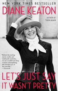 Let's Just Say it Wasn't Pretty by Diane Keaton (9780812984767) - PaperBack - Art & Architecture Fashion & Make-Up