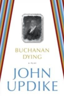 (ebook) Buchanan Dying - Poetry & Drama Plays