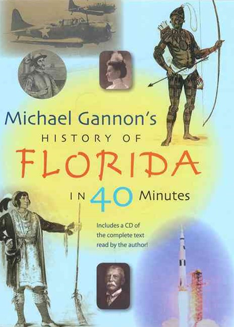Michael Gannon's History of Florida in 40 Minutes