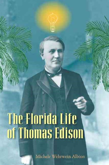 Florida Life of Thomas Edison