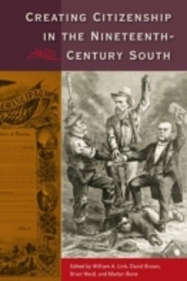 (ebook) Creating Citizenship in the Nineteenth-Century South