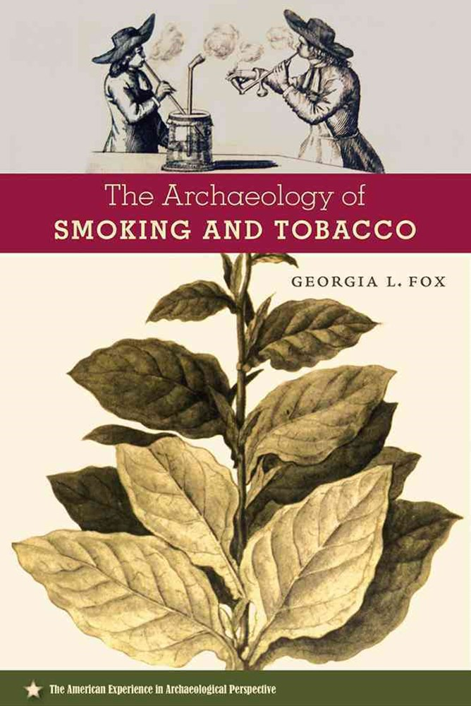 The Archaeology of Smoking and Tobacco