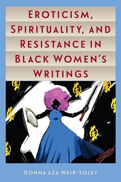 Eroticism, Spirituality, and Resistance in Black Women