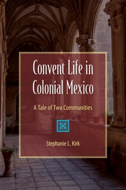 Convent Life in Colonial Mexico