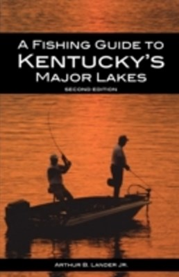 Fishing Guide to Kentucky's Major Lakes