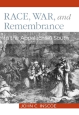 Race, War, and Remembrance in the Appalachian South