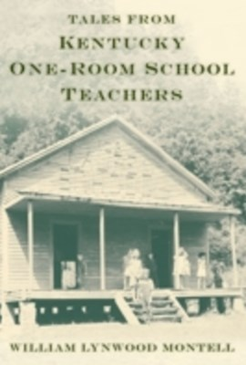 Tales from Kentucky One-Room School Teachers