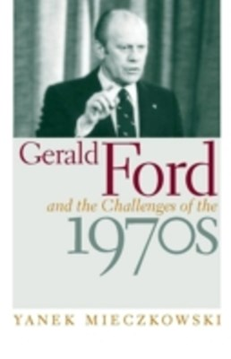 (ebook) Gerald Ford and the Challenges of the 1970s
