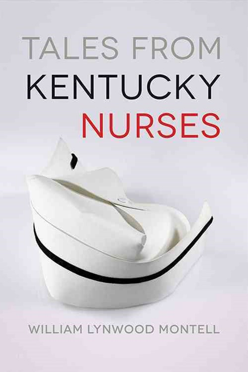Tales from Kentucky Nurses