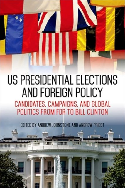 (ebook) US Presidential Elections and Foreign Policy