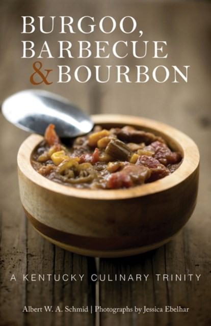 Burgoo, Barbecue, and Bourbon
