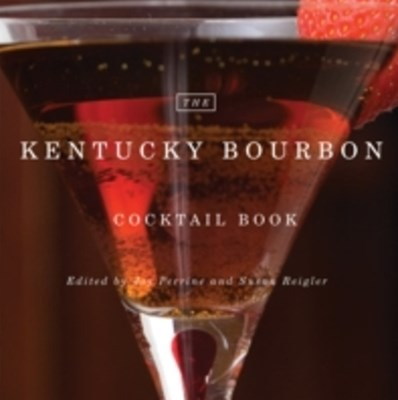 Kentucky Bourbon Cocktail Book