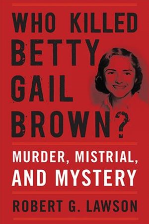 Who Killed Betty Gail Brown?