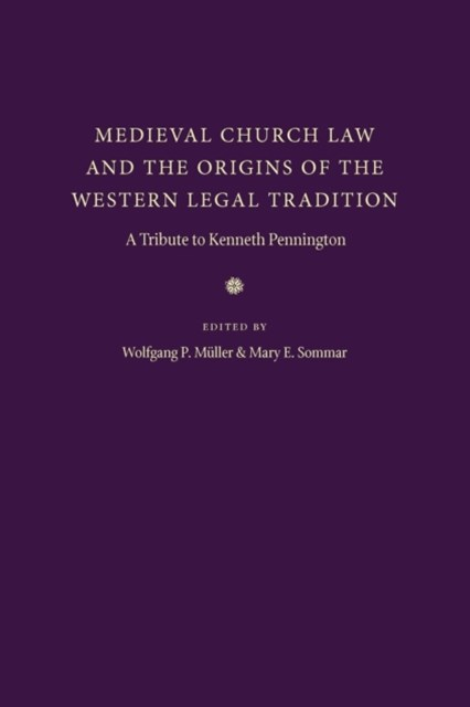 Medieval Church Law and the Origins of the Western Legal Tradition