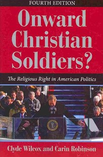 Onward Christian Soldiers? by Carin Robinson, Clyde Wilcox (9780813344539) - PaperBack - Politics Political Issues