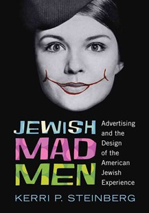 Jewish Mad Men by Kerri P. Steinberg (9780813563756) - PaperBack - Art & Architecture General Art