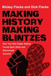 Making History / Making Blintzes by Mickey Flacks, Richard Flacks (9780813589220) - HardCover - Biographies General Biographies